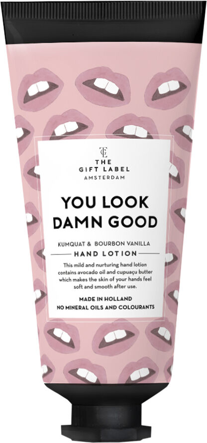 Hand lotion tube -youlookdamngood